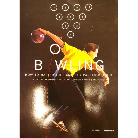 "BOWLING ""HOW TO MASTER THE GAME - BY PARKER BOHN III"
